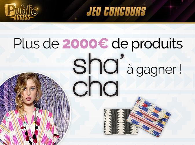 Jeu concours : Tentez de gagner jusqu'à 2000 euros de produits de la marque Sha' cha !