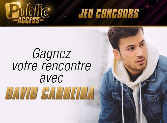 Jeu concours Public Access :gagnez votre rencontre avec David Carreira !