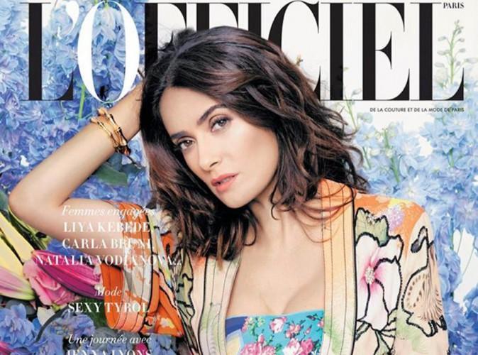Mode : Salma Hayek : cover girl de L'Officiel, elle annonce l'arrivée du printemps !