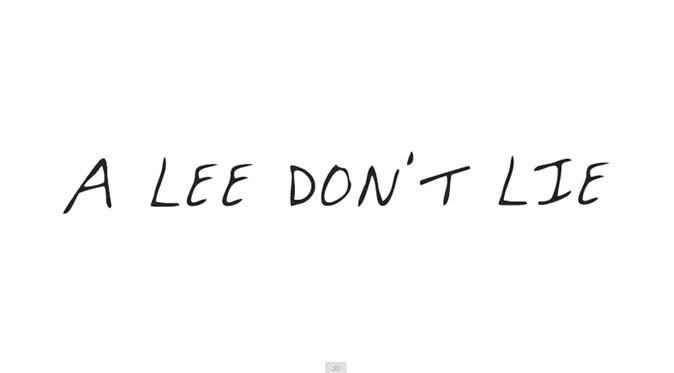 A Lee don't lie