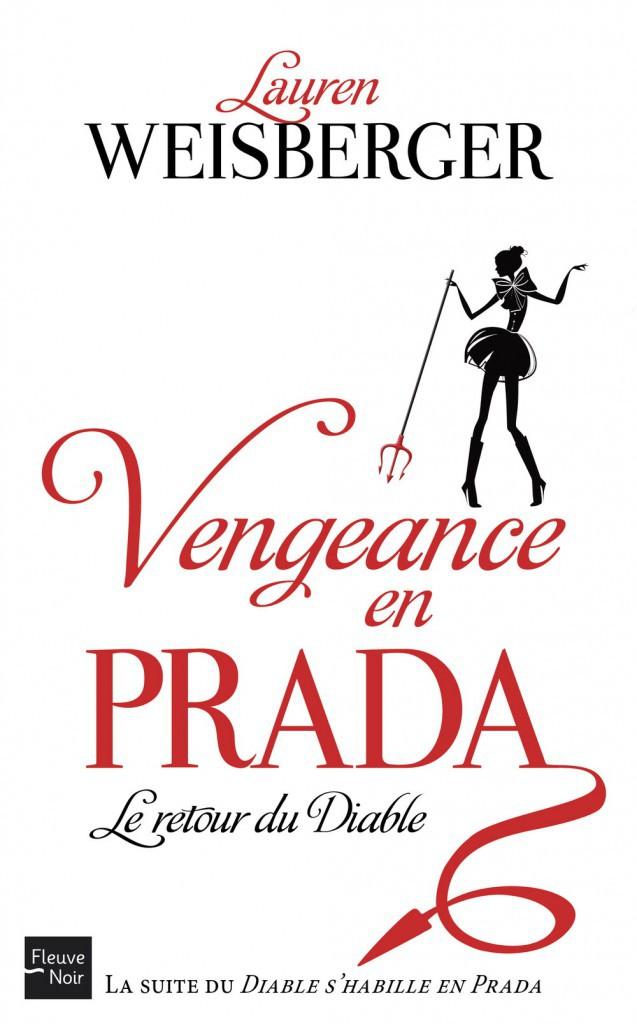 Vengeance en Prada, Lauren Weisberger, Éditions Fleuve Noir, 19,90€