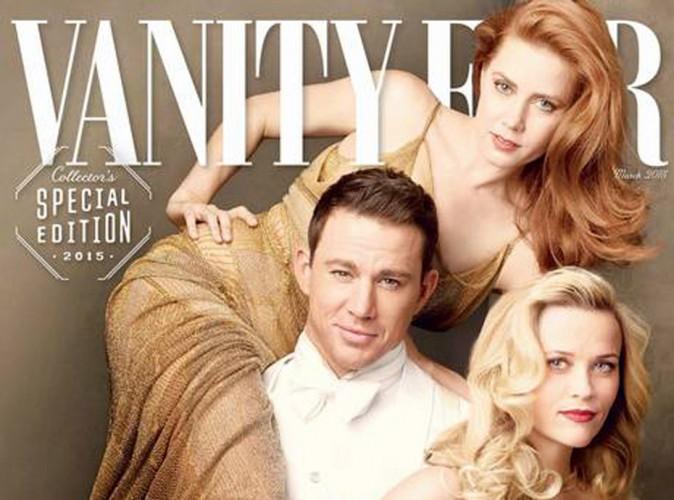 Amy Adams, Chaning Tatum et Reese Witherspoon... Glamour et rétros en Une de Vanity Fair !
