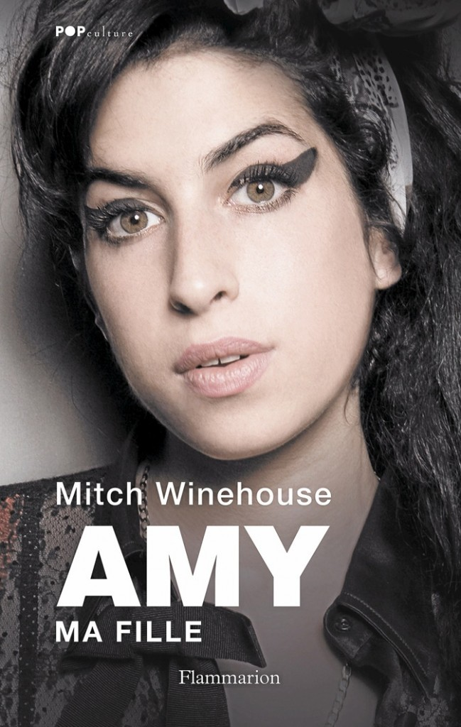Amy, ma fille, de Mitch Winehouse. Editions Flammarion. 19,90€