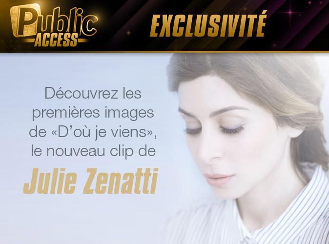 """Exclu Public : Julie Zenatti: le teaser de son nouveau clip """"D'où je viens"""" !"""