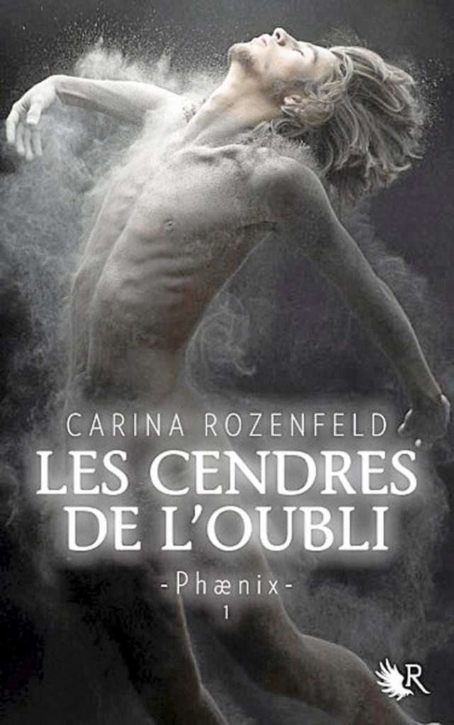 Phænix T.1, Les cendres de l'oubli, Carina Rozenfeld, Robert Laffont. 18 €.