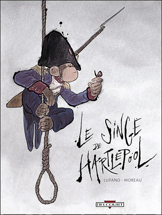 Le singe de Hartlepool, de Lupano et Moreau. Delcourt. 14,95 €.