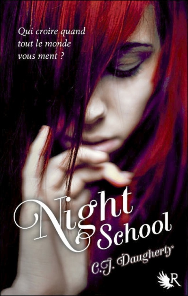 Night School, de C. J. Daugherty, éditions Robert Laffont. 17,90 € !