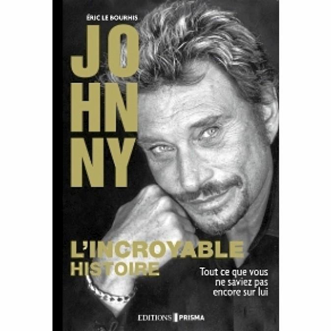 Johnny, l'incroyable histoire, Éditions Prisma. 19,95 €.