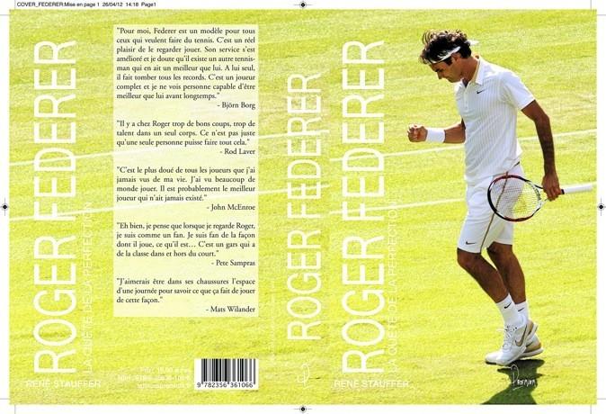 Roger Federer, la quête de la perfection, par René Stauffer, éd. Premium. 12 €.