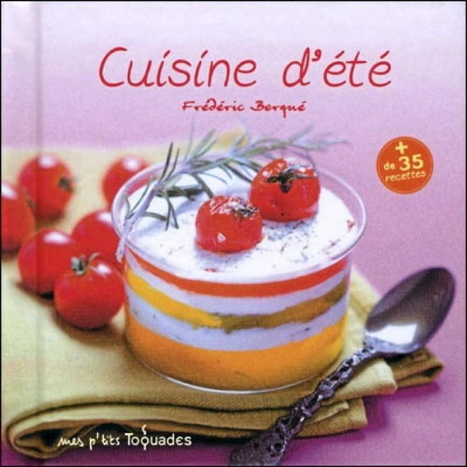 Cuisine d'été, de Frédéric Berqué, éd. First. 3,99 €.