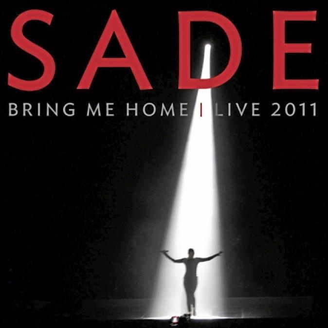 Bring me Home – Live 2011, Sade. Sony. 18 €.