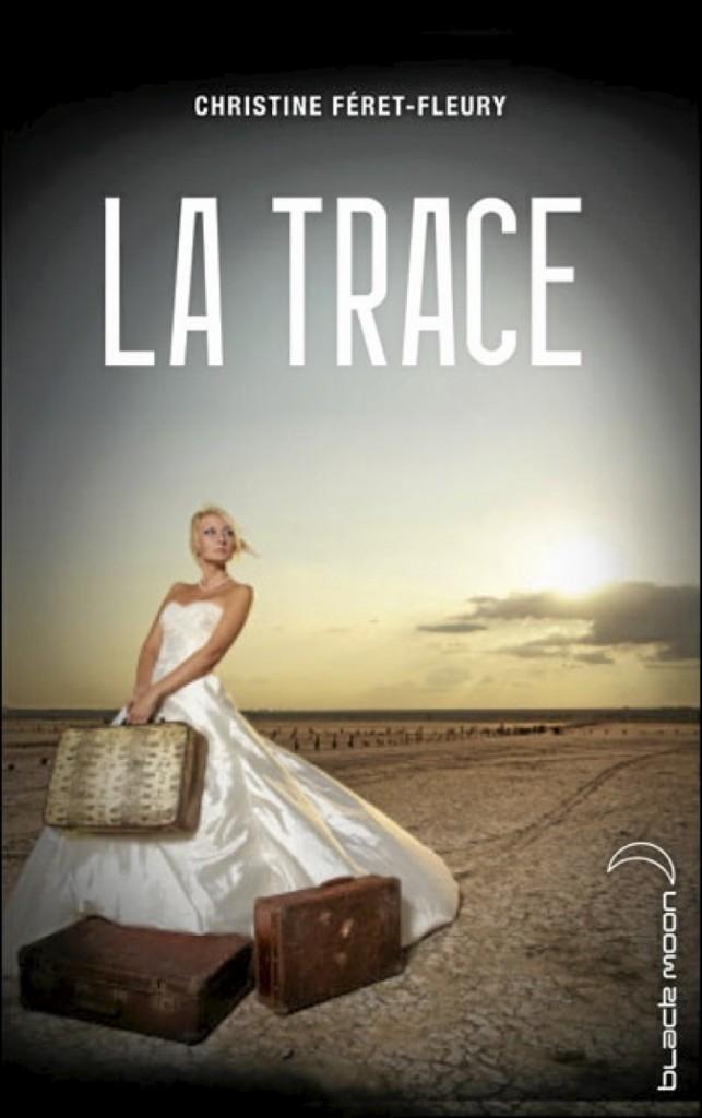 La trace, Christine Féret-Fleury, Black Moon. 14,25 €.