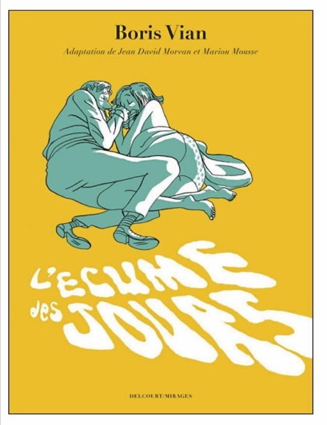 L'écume des jours, adapté par Marion Mousse et Jean-David Morvan. Delcourt. 17,95 €.