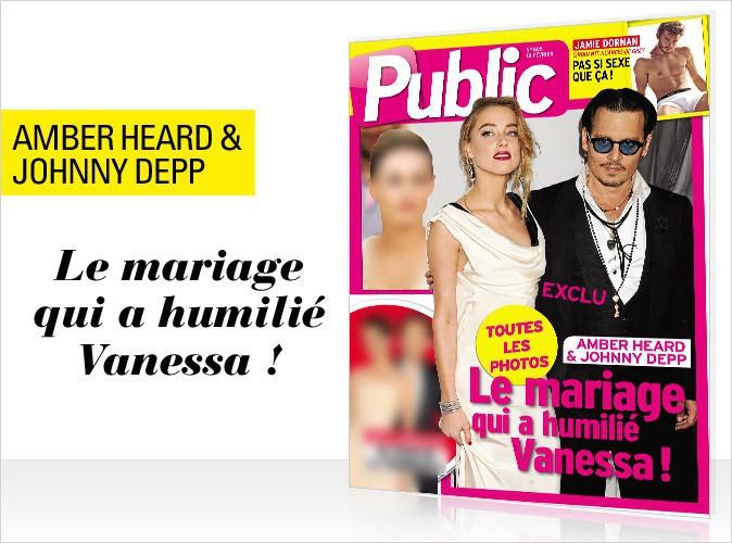 Magazine Public : Amber Heard et Johnny Depp en couverture... Le mariage qui a humilié Vanessa !