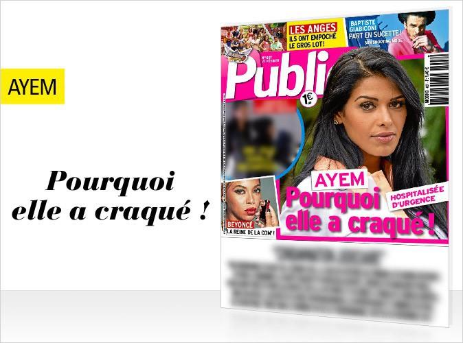 Magazine Public : Ayem en couverture... SCOOP : Pourquoi elle a craqué !