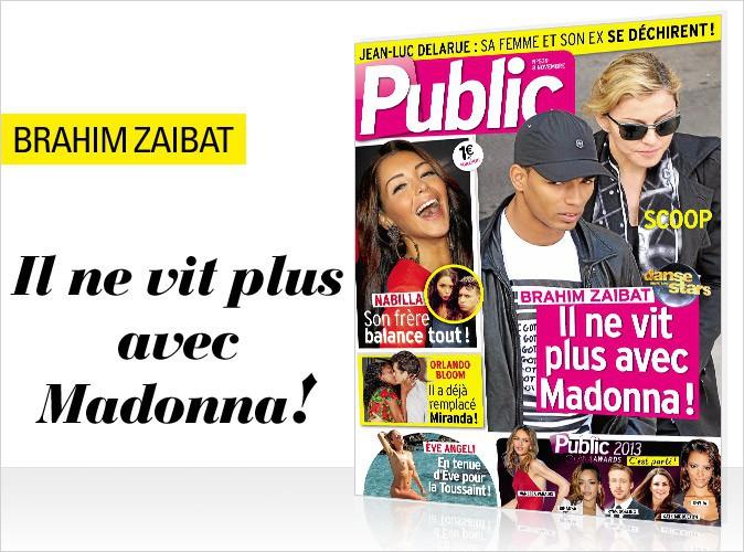 Magazine Public : Brahim Zaibat en couverture : il ne vit plus avec Madonna !