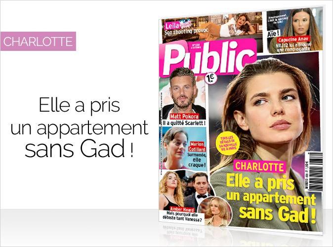 Magazine Public : Charlotte Casiraghi en couverture... Elle a pris un appartement sans Gad !