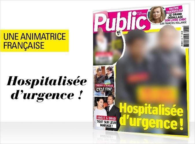 Magazine Public : en couverture, une animatrice française hospitalisée d'urgence !