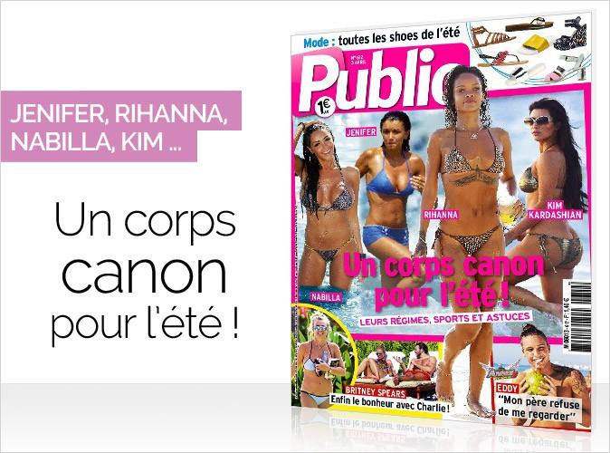 Magazine Public : Jenifer, Nabilla, Rihanna et Kim en couverture... Un corps canon pour l'été !