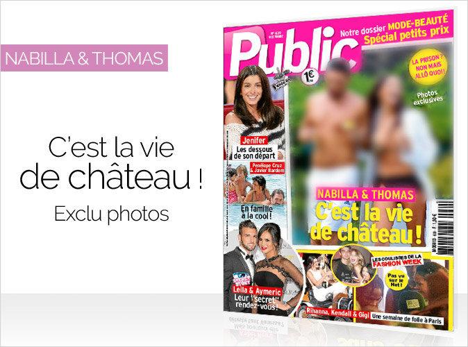 Magazine Public : Nabilla et Thomas en couverture... C'est la vie de château ! Exclu photos !