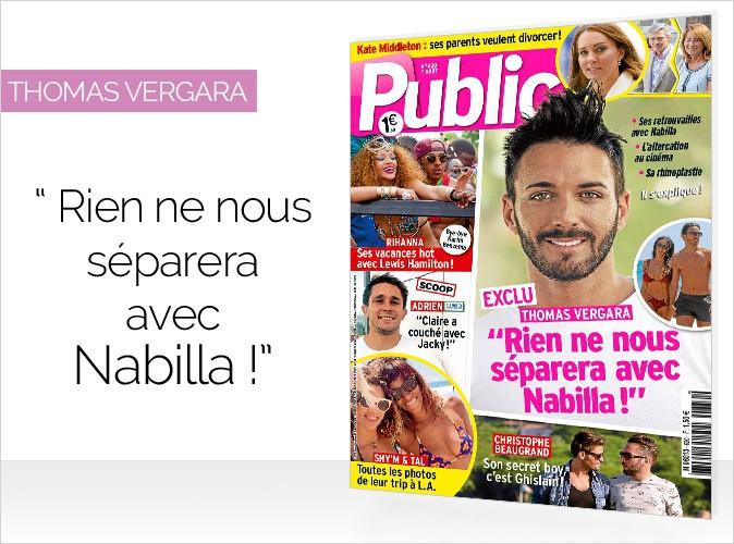 "Magazine Public : Thomas Vergara en couverture : ""Rien ne nous séparera avec Nabilla !"""