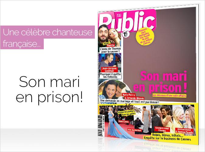 Magazine Public : Une célèbre chanteuse française... son mari en prison !