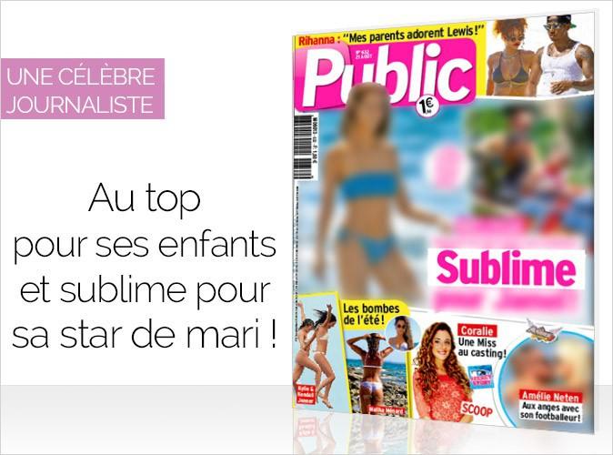 Magazine Public : une journaliste au top pour ses enfants et sublime pour sa star de mari en couverture...