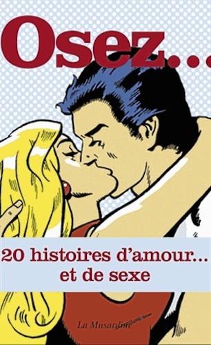 Osez 20 histoires d'amour… et de sexe, La Musardine. 8,20 €