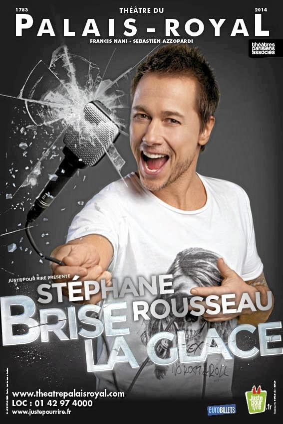 Stéphane Rousseau brise la glace, au théâtre du Palais-Royal. Promo 10 € sur fnacspectacles.com