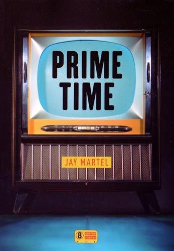 Prime time, de Jay Martel, Super 8 éditions. 19 €.