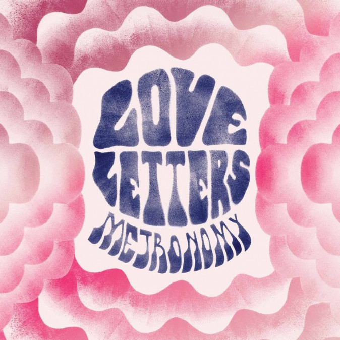 Love Letters, Metronomy !