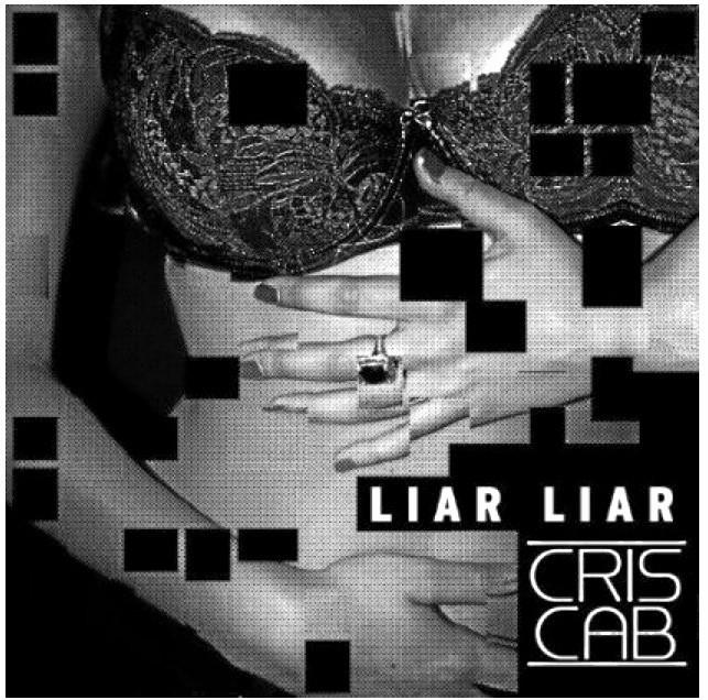 Liar Liar, Cris Cab.