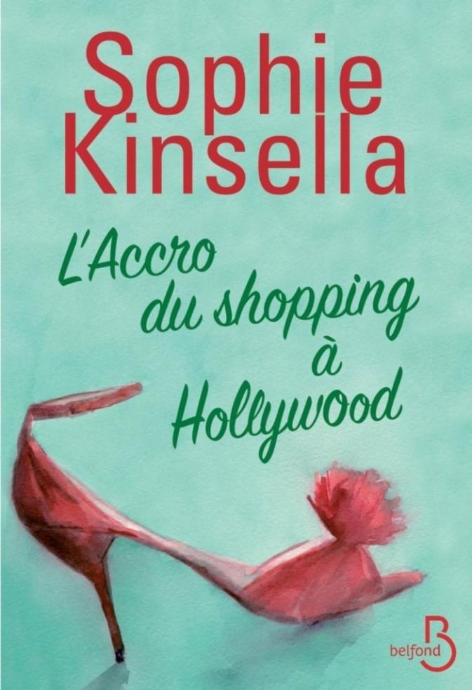 L'Accro du shopping à Hollywood par Sophie Kinsella, Belfond. 19,95 €.