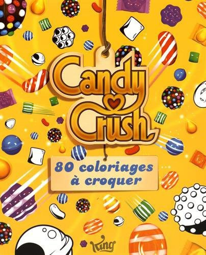 Candy Crush : le livre de coloriage, Les Livres du Dragon d'Or, 9,95 €.
