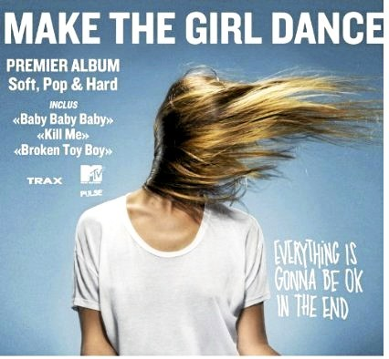 Everything is gonna be ok, Make the Girl, Dance, 12,99€