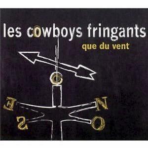 Les Cowboys fringants, Que du vent, Wagram. 20 €.