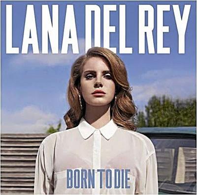 Le CD de la semaine : Lana Del Rey, Born to Die, Polydor. 16 €  :  Génialissime !