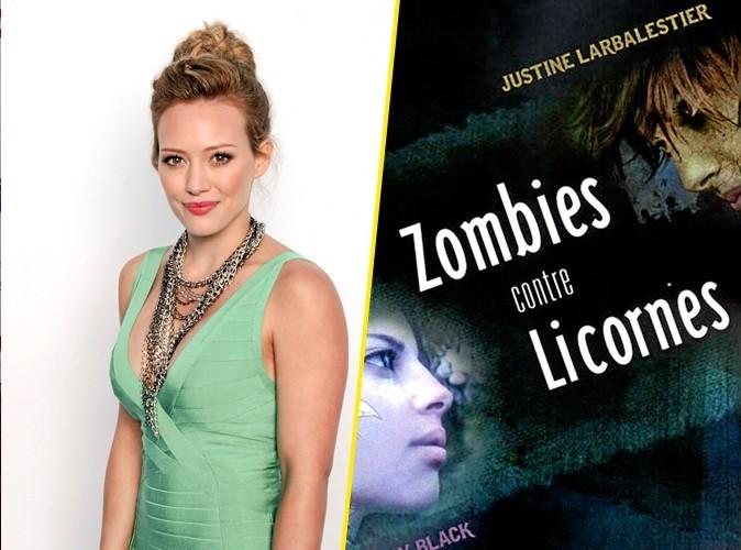 Hilary Duff, on lui conseille : Zombies contre licornes, Fleuve Noir. 16,90 €.