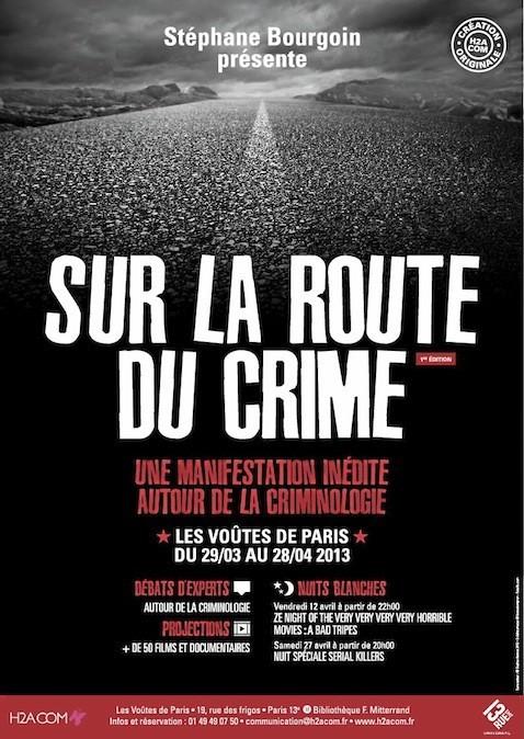 """""""Sur la route du crime"""", jusqu'au 28 avril aux Voûtes de Paris, 19, rue des Frigos, Paris 13e. 18 € la soirée ou 40 € pour le mois. Info..."""