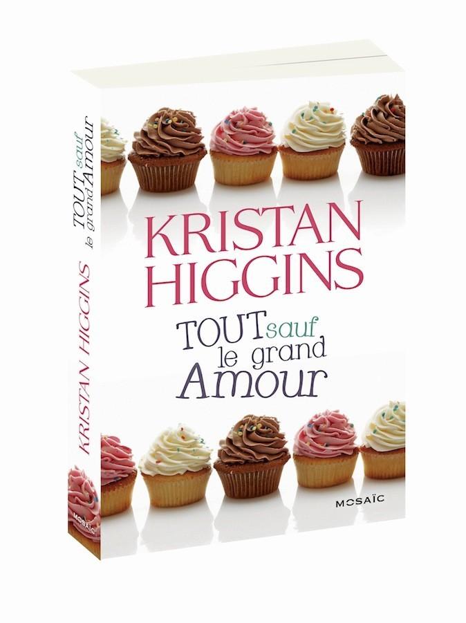 Tout sauf le grand amour, de Kristan Higgins, éd. Mosaïc. 18,90 €.