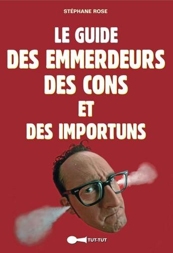 Le Guide des emmerdeurs, des cons et des importuns, Tut-Tut. 13 €.
