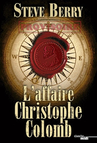 L'affaire Christophe Colomb, Steve Berry, Le Cherche-midi. 22 €.