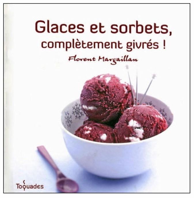 Glaces et sorbets, de Florent Margaillan, éd. First. 6,95 €.