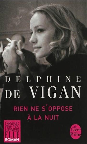 Rien ne s'oppose à la nuit, de Delphine de Vigan,  Le Livre de poche. 7,60 €.