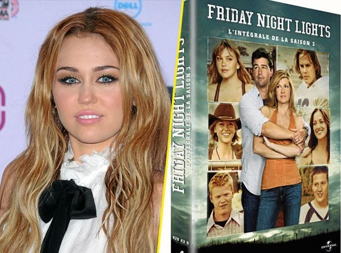 Miley Cyrus : on lui conseille Friday Night Lights
