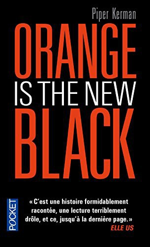 Livre : Orange Is the New Black, de Piper Kerman, Pocket. 7,90 € : coup de coeur de la rédac !