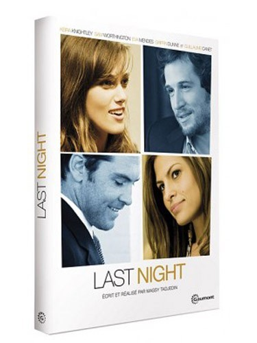 """Last Night"", avec Keira Knightley et Sam Worthington, Guillaume Canet et Eva Mendes !"
