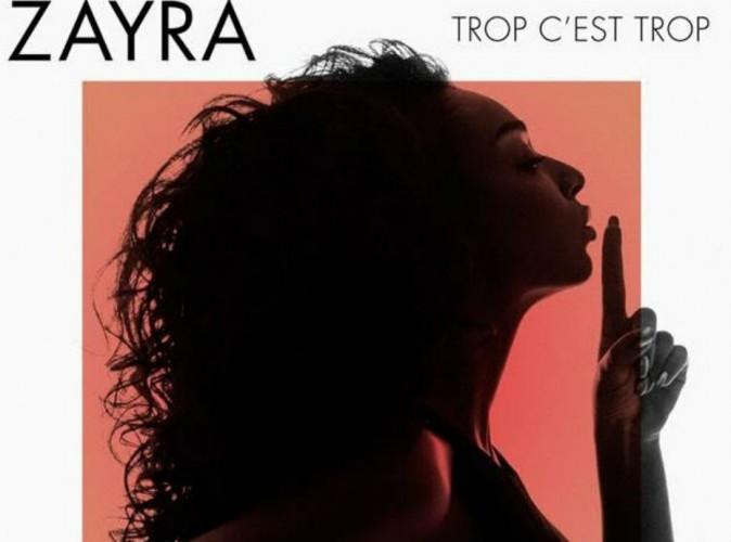 """Zayra : coup de coeur pour son nouveau single, """"Trop c'est trop"""" !"""